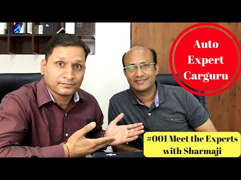#001 Meet The Experts with Sharmaji | Auto Expert CarGuru Amit