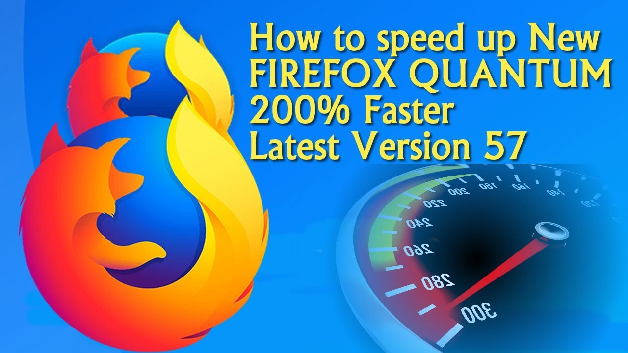 How to speed up New FIREFOX QUANTUM 200% Faster | Boost Downlod Speed in  Firefox Latest Version 57