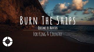 Burn The Ships - For King & Country (Lyric Video | Legendado em Português)