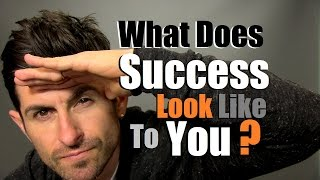 What Does Success Look Like To You | How To Find YOUR Success
