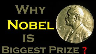 Why nobel is biggest prize ?