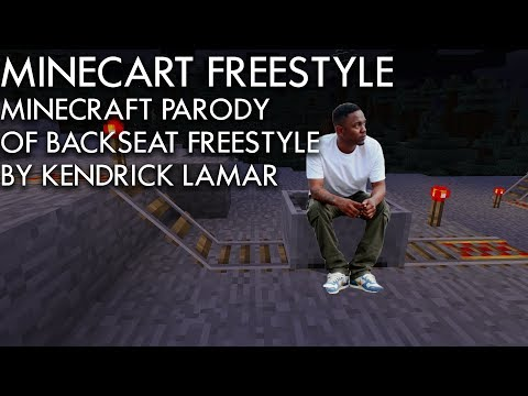 MINECART FREESTYLE / MINECRAFT PARODY OF BACKSEAT FREESTYLE BY KENDRICK LAMAR