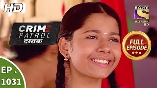 Crime Patrol Dastak - Ep 1031 - Full Episode - 1st May, 2019