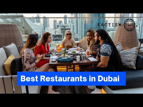 Facts Of Best Restaurants in Dubai Finally Revealed | Unknown Factism