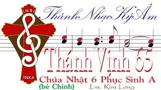 THÁNH VỊNH 65 Chúa Nhật 6 Phục Sinh A Lm. Kim Long (bè Chính) Thánh Nhạc Ký Âm TnkaAPS6klC