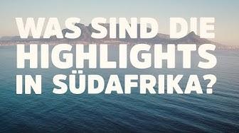 Was sind die Highlights in Südafrika?