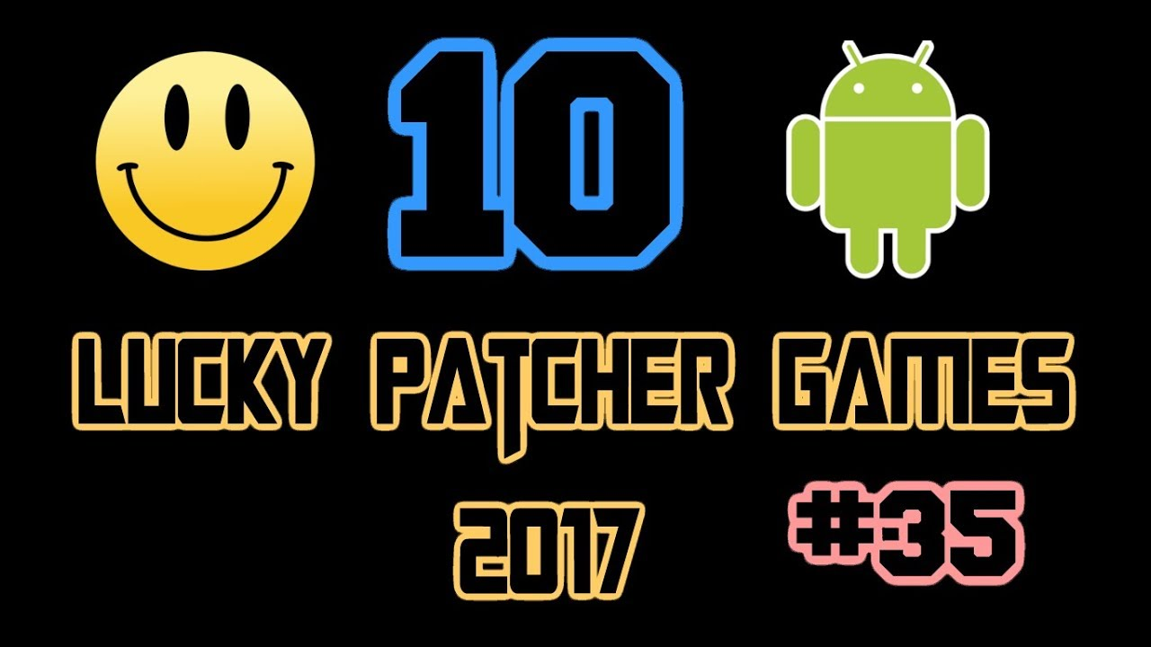 10 Lucky Patcher Android No Root Games List #35 November 2017