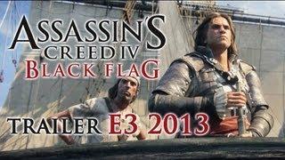 Assassin's Creed 4 Black Flag - Trailer E3 2013 [FR]