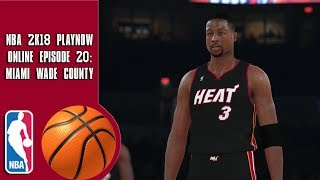 NBA 2K18 Play Now online - Miami Wade County  (Episode 20)