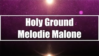 Holy Ground - Melodie Malone (Lyrics)