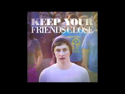 Dylan Owen - Keep Your Friends Close