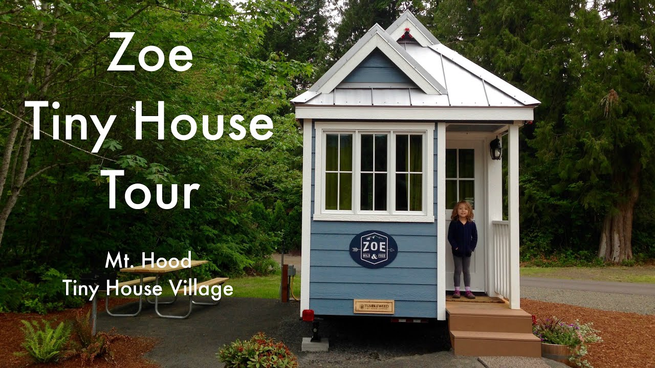 Zoe Tumbleweed Tiny House Tour Mt Hood Tiny House Village