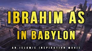 [BE015] Ibrahim AS In Babylon