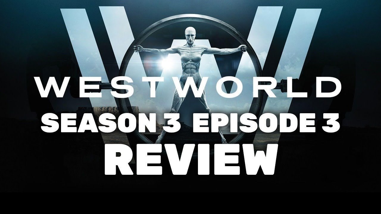 """Download Westworld Season 3 Episode 3 """"The Absence Of Field"""" Review"""