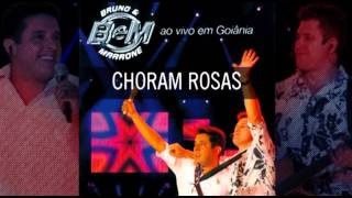 Bruno e Marrone - Choram as rosas (Áudio)