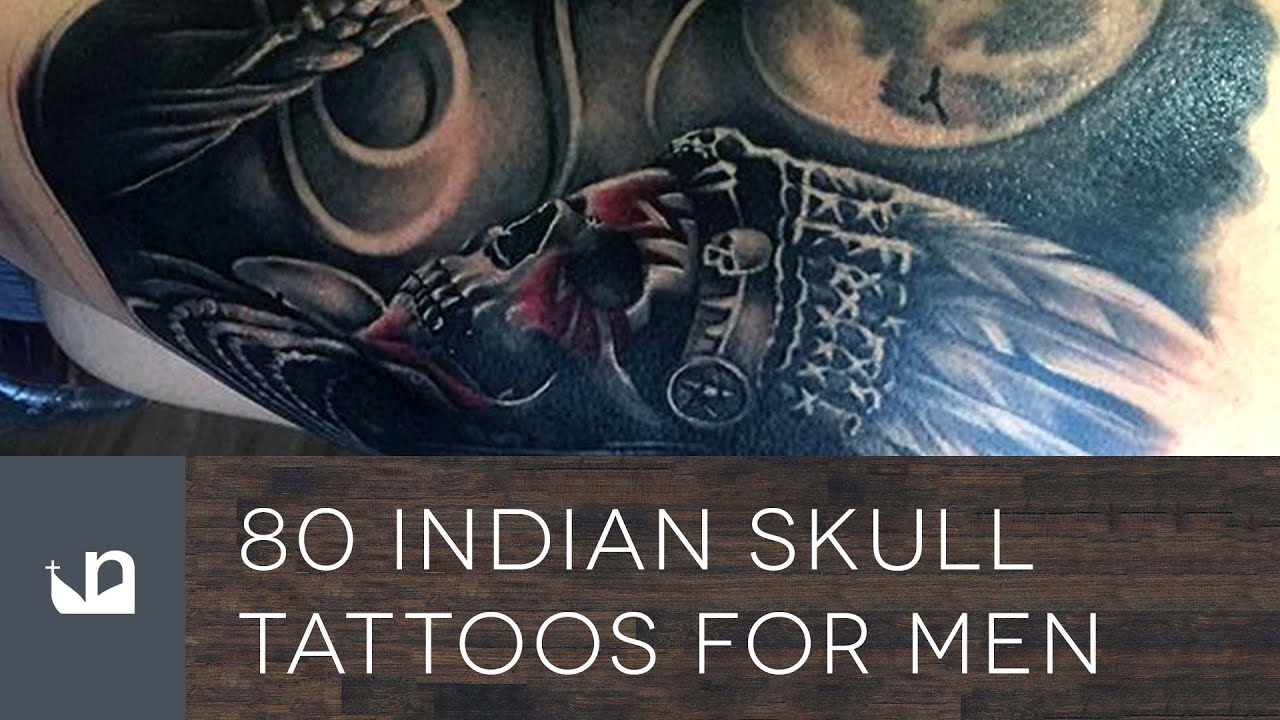 80 indian skull tattoos for men youtube