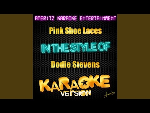 Pink Shoe Laces (In the Style of Dodie Stevens) (Karaoke Version)