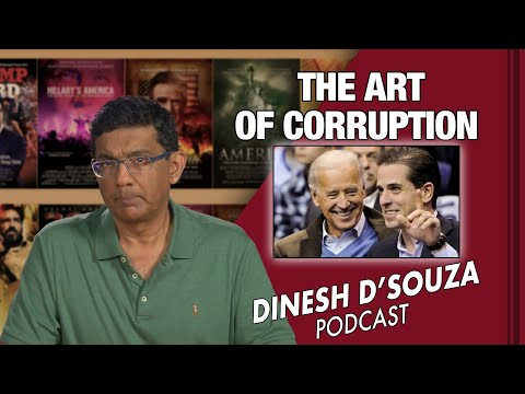 THE ART OF CORRUPTION Dinesh D'Souza Podcast Ep 129