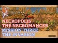 Heroes of Might and Magic V - Heroic - Necropolis: The Necromancer - Mission Three: The Invasion