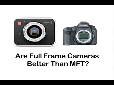 Tutorial on Cinematography - Are Full Frame Cameras Better Than MFT ...