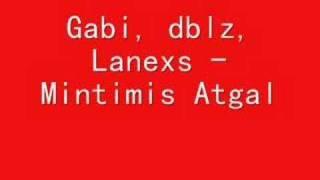Gabi, dblz, Lanexs - Mintimis Atgal