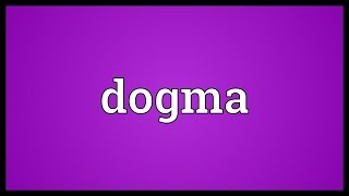 Dogma Meaning
