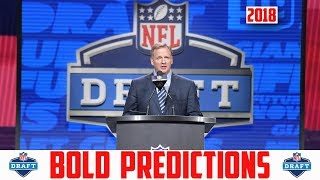 2018 NFL Draft BOLD PREDICTIONS (2018 NFL DRAFT RUMORS & NEWS)