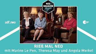 Rieß mal Neo - Marine Le Pen, Theresa May und Angela Merkel im Interview | NEO MAGAZIN ROYALE
