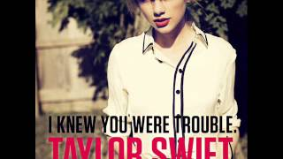 I Know You Were Trouble - Taylor Swift with lyrics