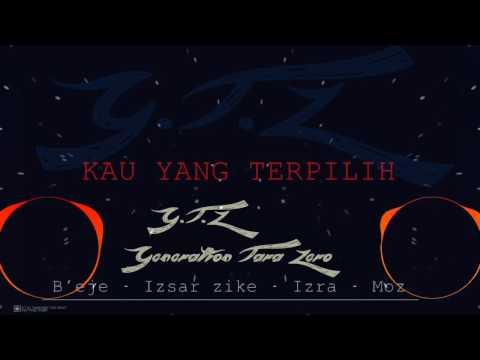 Kau Yang Terpilih - G.T.Z (Generation Tara Zero) (Official Audio Spectrum)
