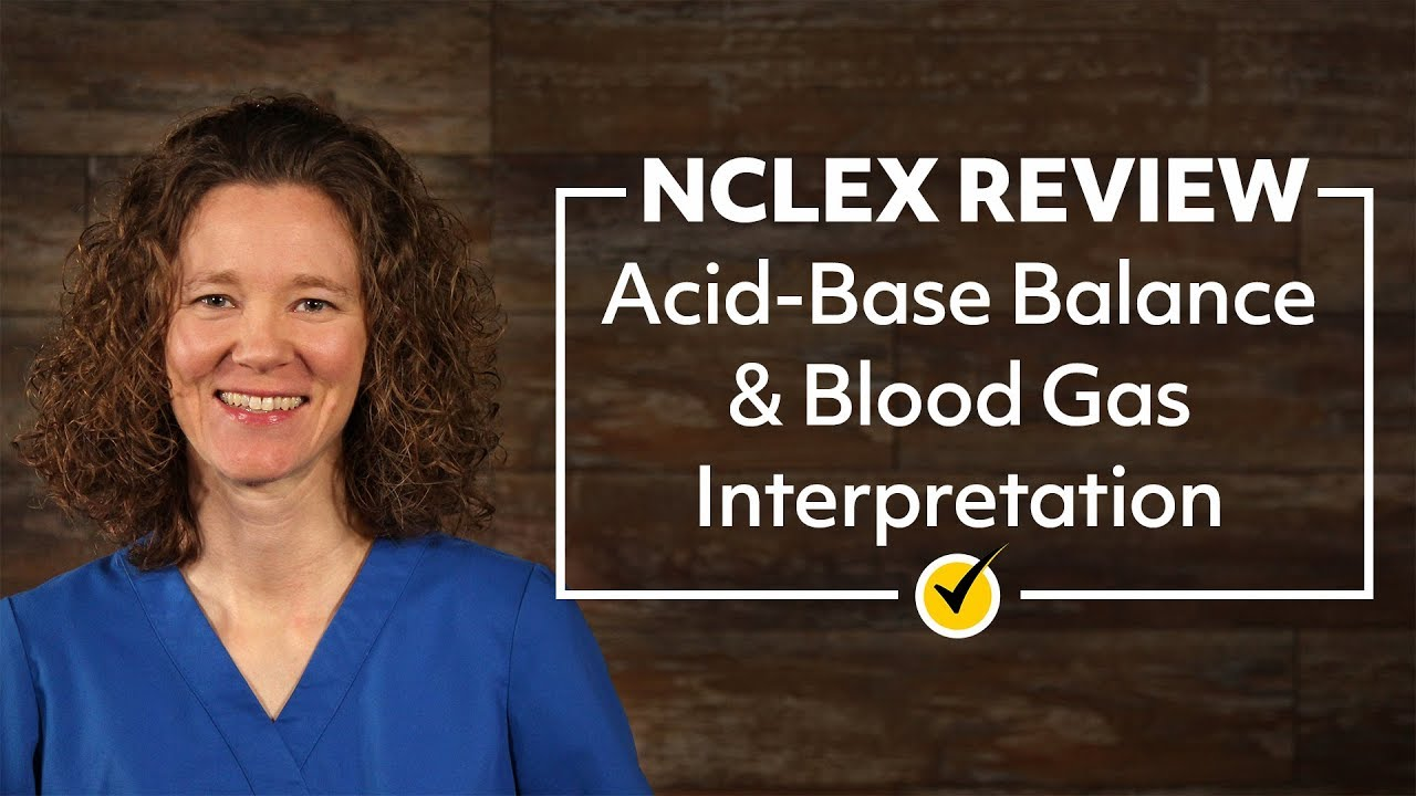 Acid-Base Balance & Blood Gas Interpretation | NCLEX Review 2019