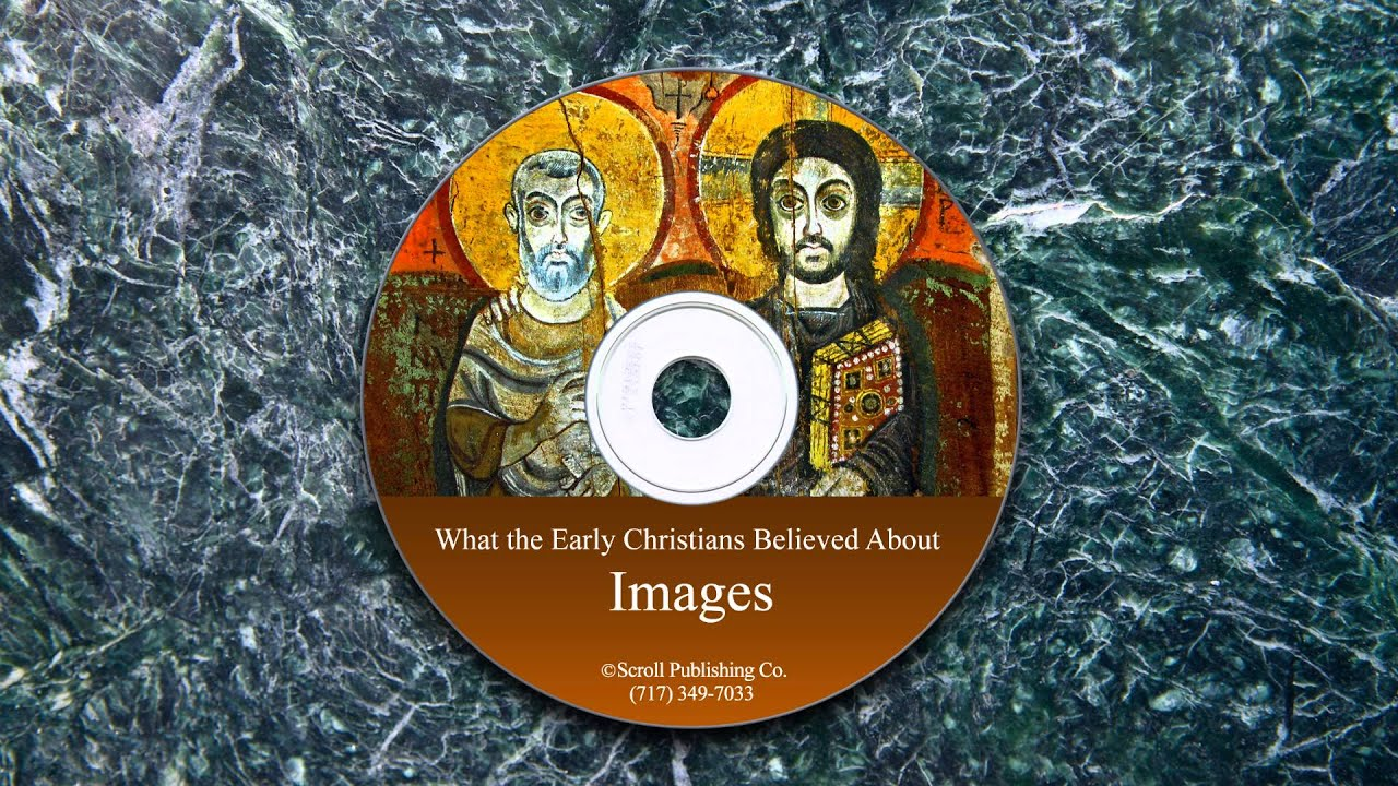 What the Early Christians Believed About Images and ...