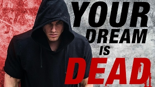 Your Dream Is DEAD