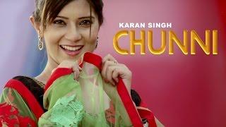 CHUNNI Full || Karan Singh || Panj aab Records || Latest Punjabi Song 2016