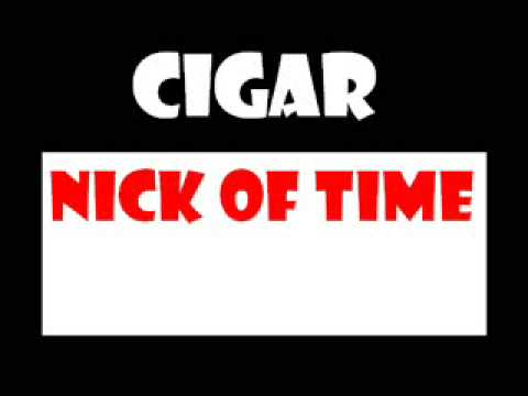 cigar - nick of time