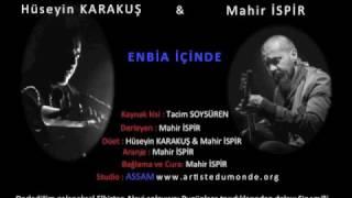 Hüseyin KARAKUŞ & Mahir İSPİR / ENBİA İÇİNDE 2017