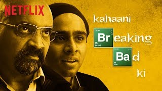 What If Breaking Bad Was An Indian TV Serial | Netflix India