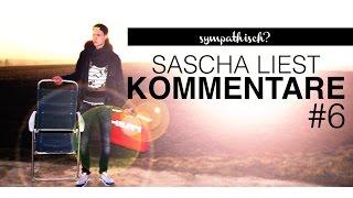 SYMPATHISCH?! | Sascha liest Kommentare #6