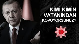 Recep Tayyip Erdoğan - Kimi kimin toprağından kovuyorsun? 2018