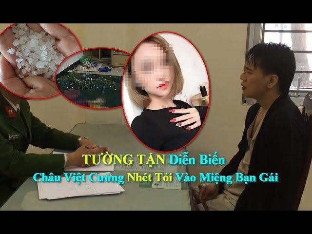 TƯỜNG TẬN Diễn Biến Châu Việt Cường Nhét Tỏi Vào Miệng Bạn Gái