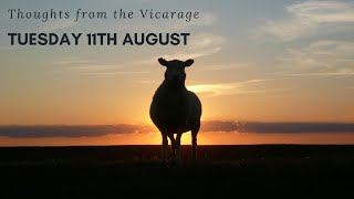 Thoughts from the Vicarage - Tuesday 11th August