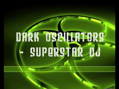 Dark Oscillators - Superstar DJ