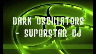 Dark Oscillators - Superstar DJ