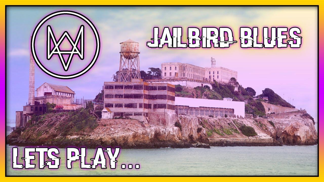 Jailbird Blues Watch Dogs