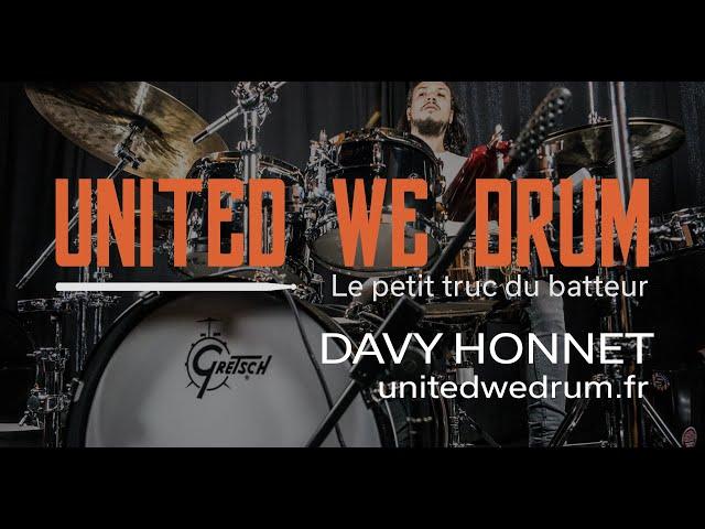 Davy Honnet - United We Drum, le petit truc du batteur