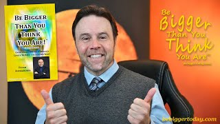 """""""Bigger Than You Think You Are!""""® Online Workshop - 5-12-21"""