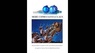 Here Comes Santa Claus cl choir