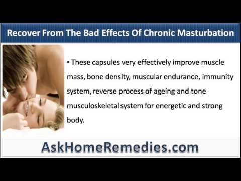 Chronic effects masturbation