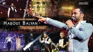 "Harout Balyan ""Inchqan Sirem"" Live In Concert (Yerevan) Official"