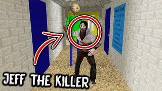 I found JEFF THE KILLER in Baldi